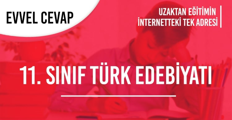 11. Sınıf Türk Dili ve Edebiyatı Test Çöz